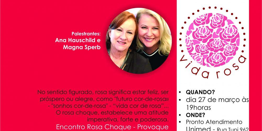 Vida Rosa apresenta: Encontros Rosa choque – Provoque